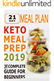 Keto Meal Prep 2019: The Complete Guide for Beginners - 21 Days Keto Meal Plan (English Edition)