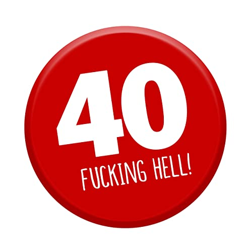 40th Birthday Badge Age 40 Today 76mm Pin Button Funny Novelty Gift Him Her