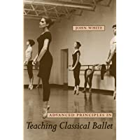 Image for Advanced Principles in Teaching Classical Ballet
