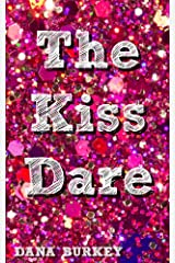 The Kiss Dare (Teen Love Trilogy Book 1) Kindle Edition