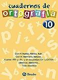 Cuaderno de Ortografía 10 (Castellano - Material Complementario - Cuadernos De Ortografía)