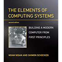 The Elements of Computing Systems, second edition: Building a Modern Computer from First Principles (English Edition)