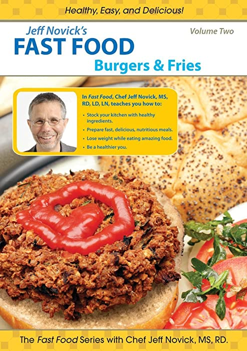 Jeff Novick's Fast Food: Vol 2 - Burgers and Fries
