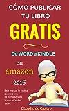 Cómo publicar tu libro y venderlo con éxito  (de Word a Kindle): Podrás publicar, vender tu libro y diferenciarte de los demás. (How To Publish A Book on Amazon Kindle)