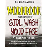 Workbook Companion for Girl Wash Your Face by Rachel Hollis: Stop Believing the Lies About Who You Are So You Can Become Who