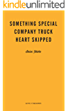 Something Special, Company Truck, Heart Skipped: Love Unknown - Boise, Idaho