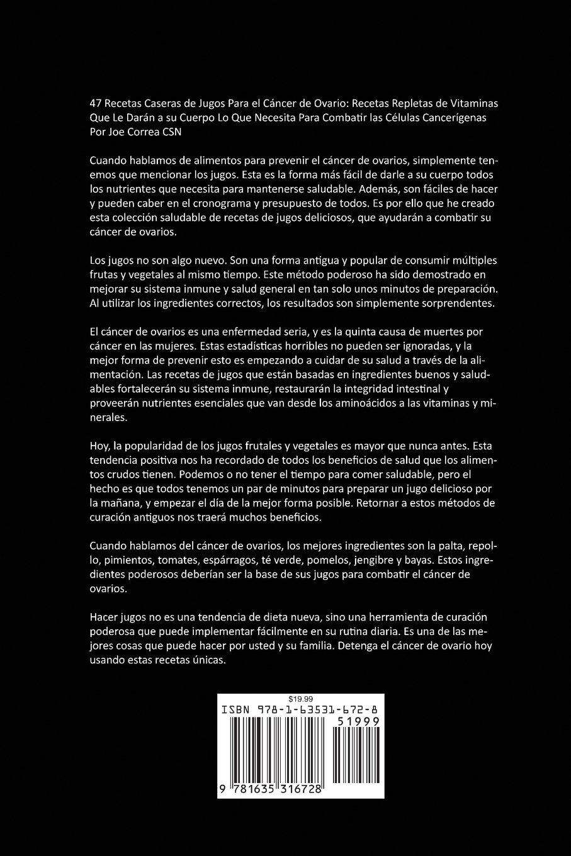 47 Recetas Caseras de Jugos Para el Cáncer de Ovario: Recetas Repletas de Vitaminas Que Le Darán a su Cuerpo Lo Que Necesita Para Combatir las Células ...