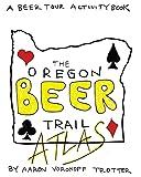 Oregon Beer Trail Atlas