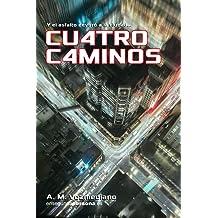 Cuatro caminos (Spanish Edition) Mar 2, 2017