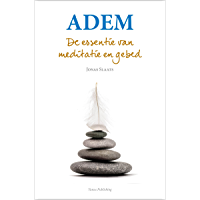 Adem: De essentie van meditatie en gebed.