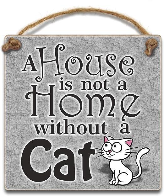 Una casa no es un hogar sin un gato – gracioso de gato placa de madera regalo: Amazon.es: Hogar