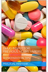 DRUG INSPECTOR PREVIOUS YEARS PAPERS: DI PREPARATION TIPS Kindle Edition
