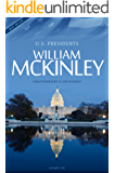 William McKinley - President of the USA Biography (All Ages Deluxe Edition with Videos)