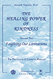 The Healing Power of Kindness, Vol. 2: Forgiving Our Limitations