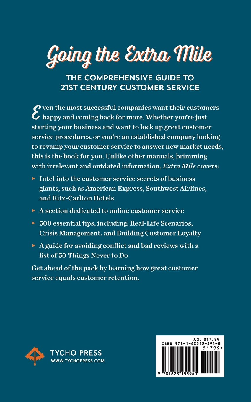 extra mile 500 customer service tips for success tools to extra mile 500 customer service tips for success tools to attract satisfy retain even the most difficult customer tycho press 9781623155940
