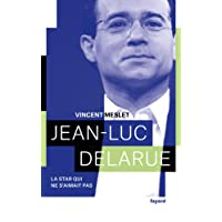 Jean-Luc Delarue: La star qui ne s'aimait pas