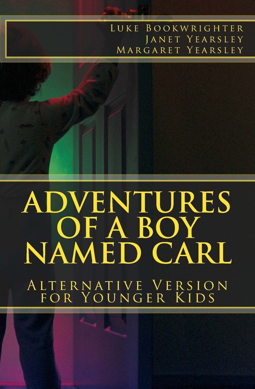 Adventures of a Boy Named Carl: Alternative Version for Younger Kids pdf