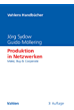 Produktion in Netzwerken: Make, Buy & Cooperate (Vahlens Handbücher der Wirtschafts- und Sozialwissenschaften)