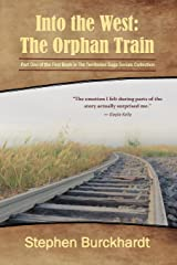 Into the West: The Orphan Train: Part One of the First Book in The Territories Saga Serials (Into the West Saga Serial) (Volume 1) Paperback