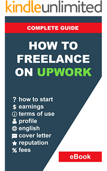 Amazon Com How To Freelance On Upwork Complete Guide How To Build A Successful Remote Work Career On Upwork And Step By Step Increase Earnings Ebook Zapletin Yevhenii Bondarenko Vladyslav Kindle Store