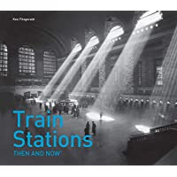 Train Stations Then and Now(r) (Then and Now#174;)