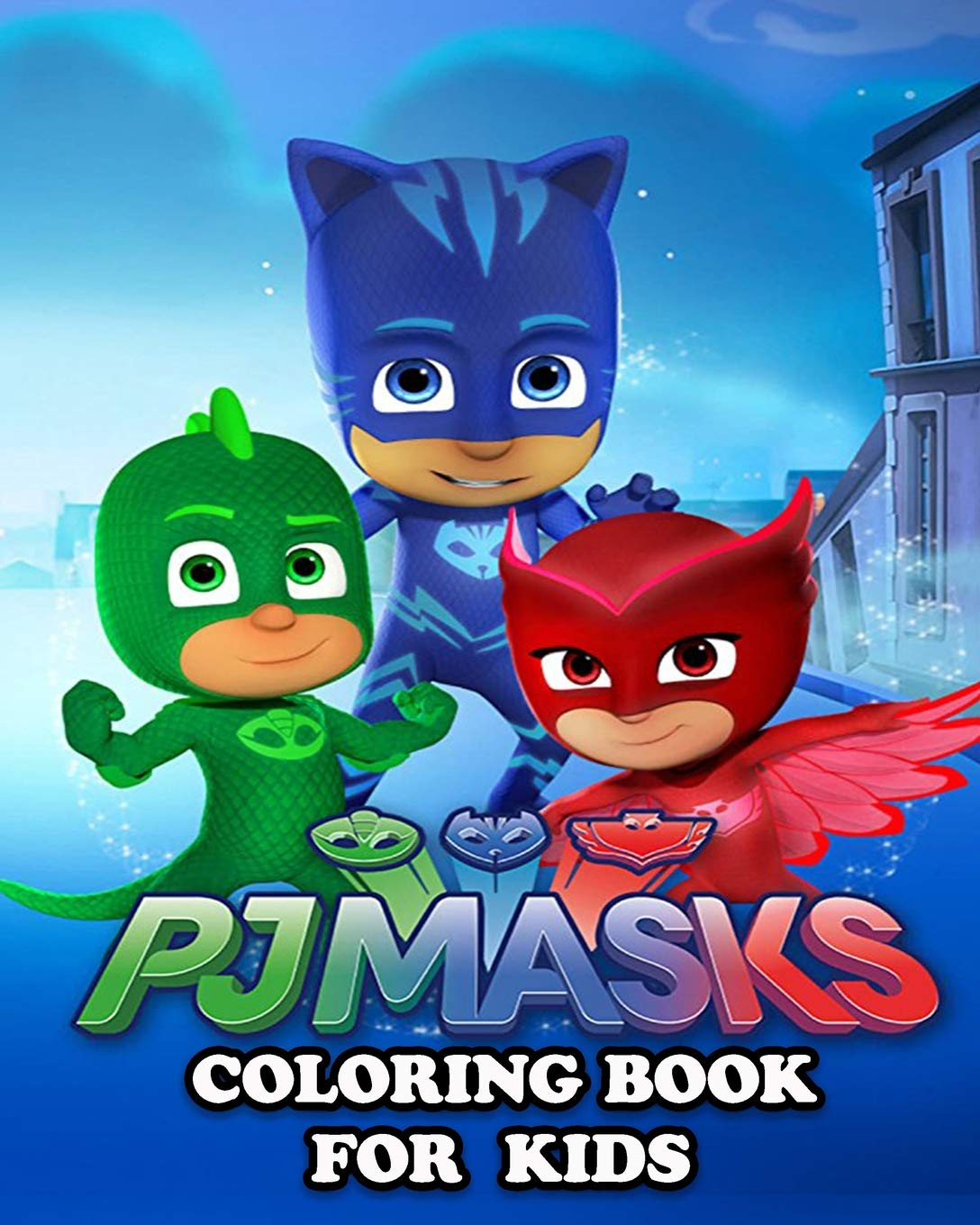 - PJ MASKS Coloring Book For Kids: Great Activity Book To Color All