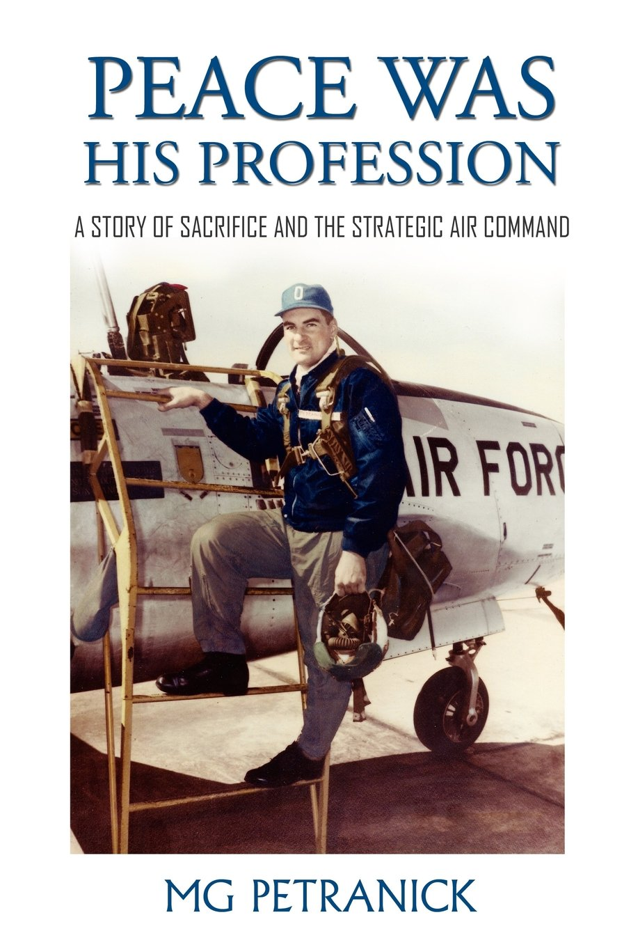 Peace Was His Profession: A Story of Sacrifice and the Strategic Air Command
