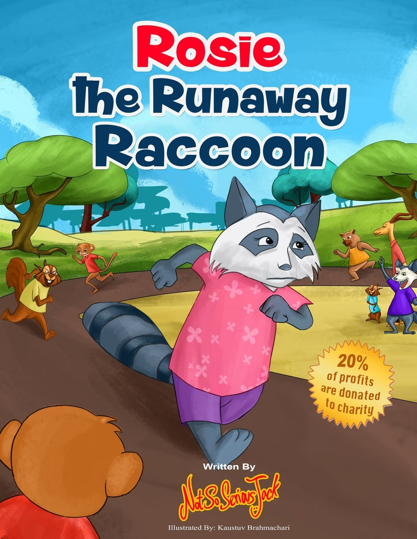 Rosie the Runaway Raccoon (Not So Serious Jack Series) (Volume 6)