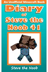 Diary of Steve the Noob 41 (An Unofficial Minecraft Book) (Diary of Steve the Noob Collection) Kindle Edition