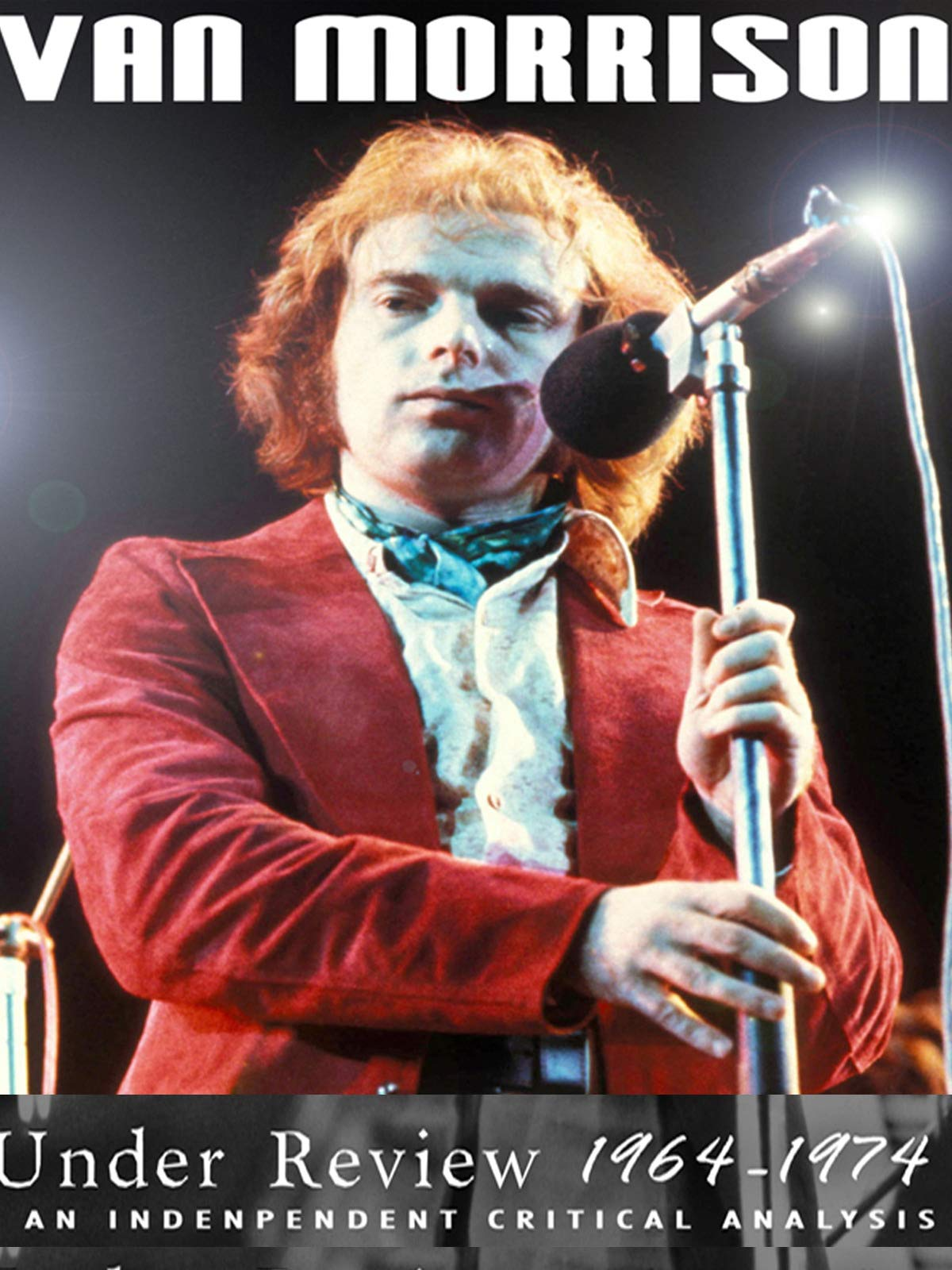 Van Morrison - Under Review: 1964-1974