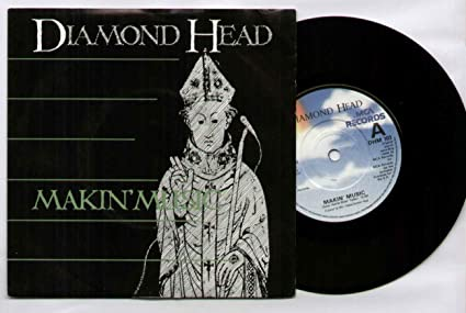 Diamond Head   Makin Music   7 Inch Vinyl / 45