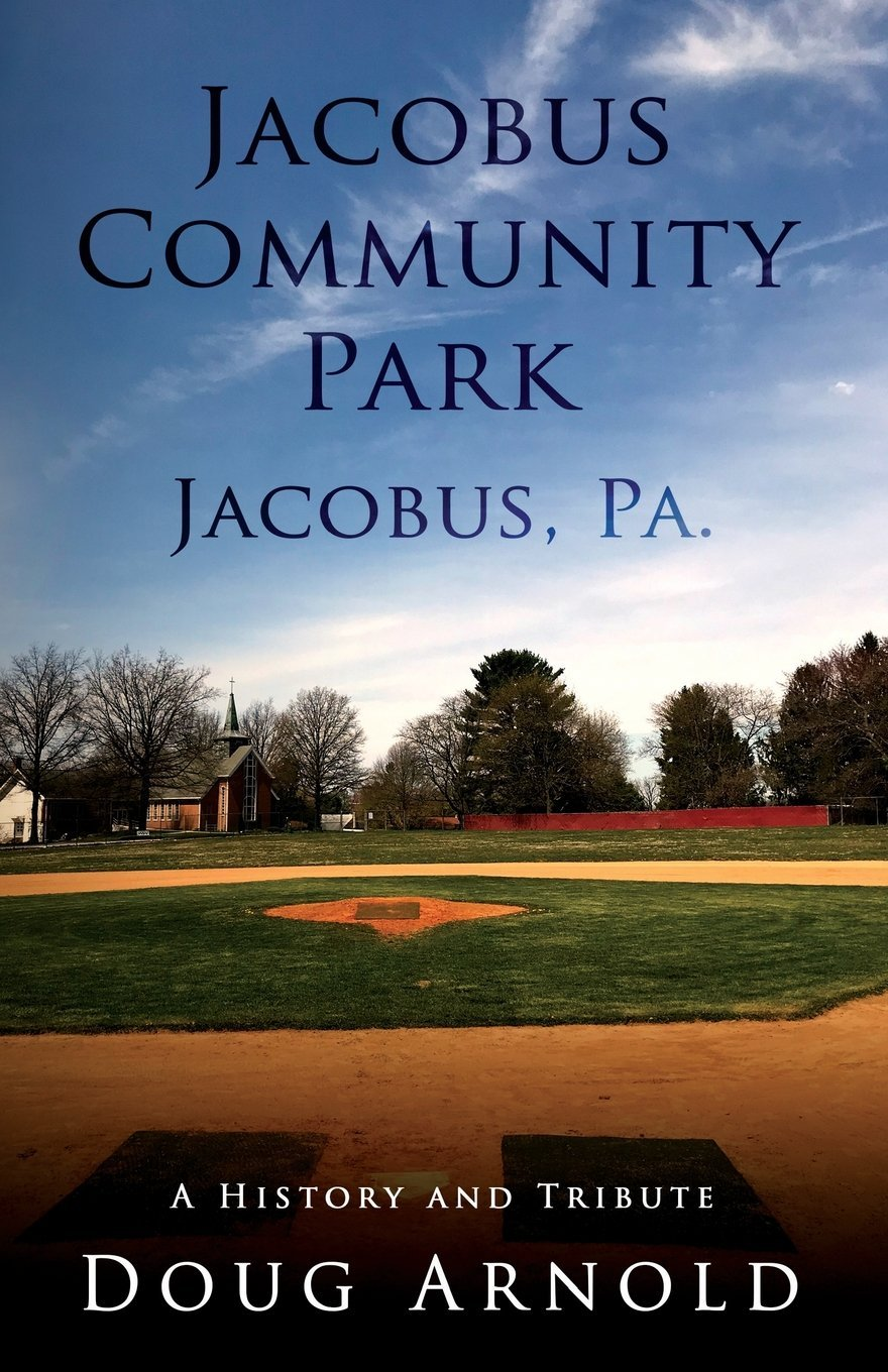 Download Jacobus Community Park - Jacobus, PA.: A History and Tribute pdf