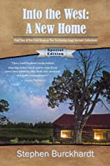 Into the West: A New Home - Special Edition: Part Two of the First Book in The Territories Saga Serials (Into the West Saga Serial) Paperback