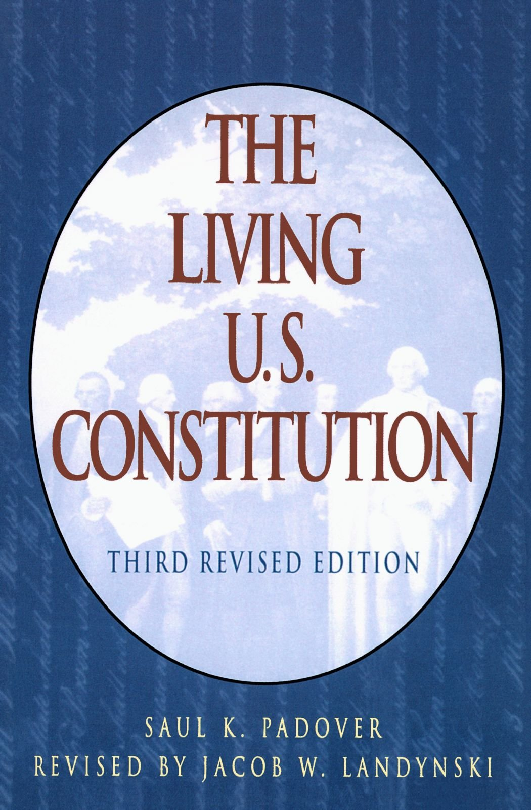 The Living U.S. Constitution: Third Revised Edition