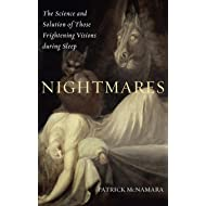 Nightmares: The Science and Solution of Those Frightening Visions during Sleep (Brain, Behavior, and Evolution)