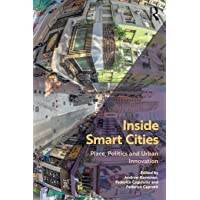 Inside Smart Cities: Place, Politics and Urban Innovation