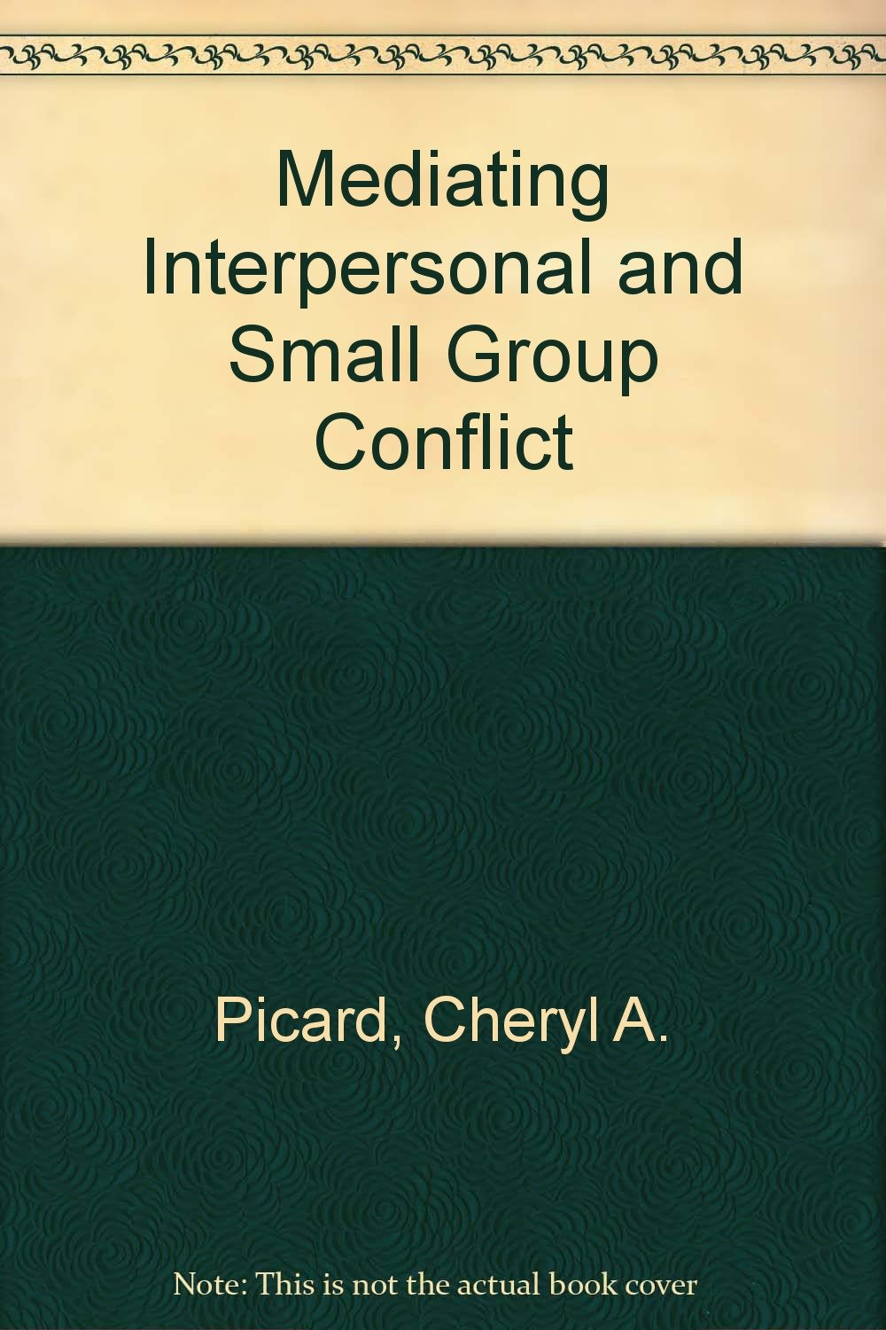 Mediating Interpersonal and Small Group Conflict
