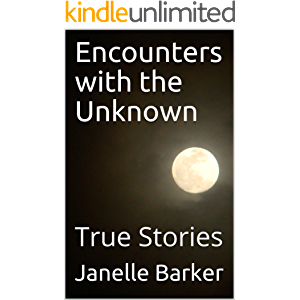 Encounters with the Unknown: True Stories