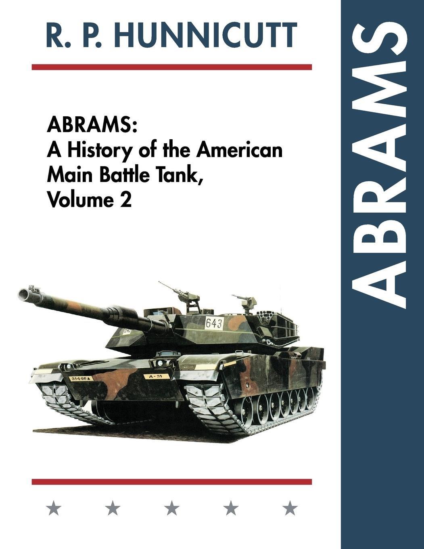 amazon abrams a history of the american main battle tank vol 2
