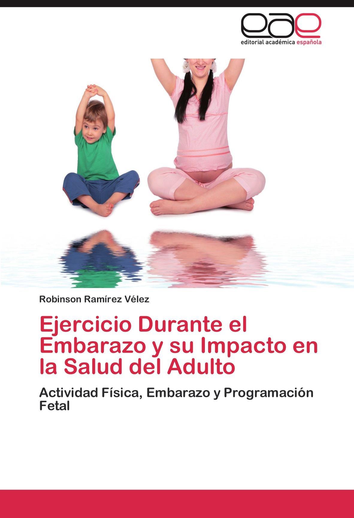 Ejercicio Durante el Embarazo y su Impacto en la Salud del ...