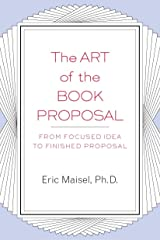 The Art of the Book Proposal: From Focused Idea to Finished Proposal Paperback