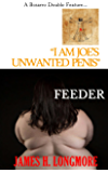 I Am Joe's Unwanted Penis / Feeder