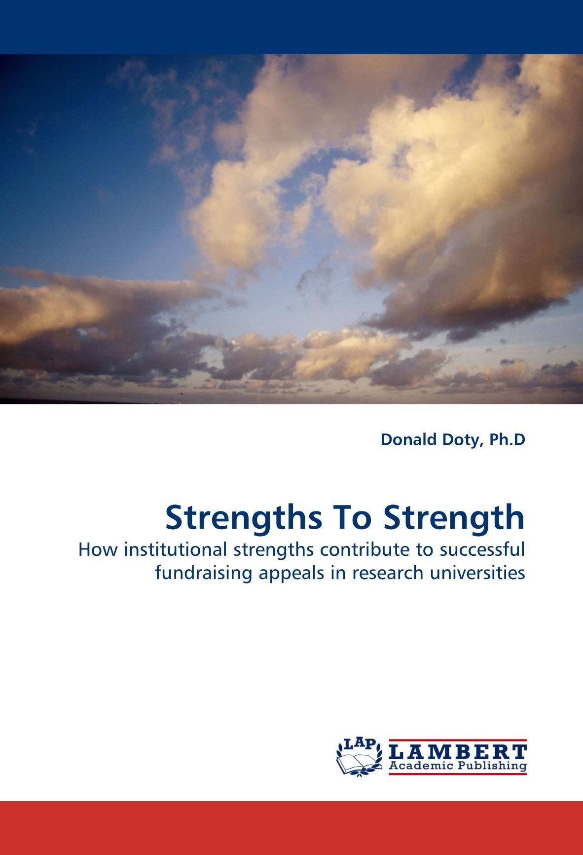 Strengths To Strength: How institutional strengths contribute to successful fundraising appeals in research universities ebook