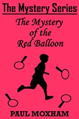 The Mystery of the Red Balloon (The Mystery Series Short Story Book 6) Kindle Edition