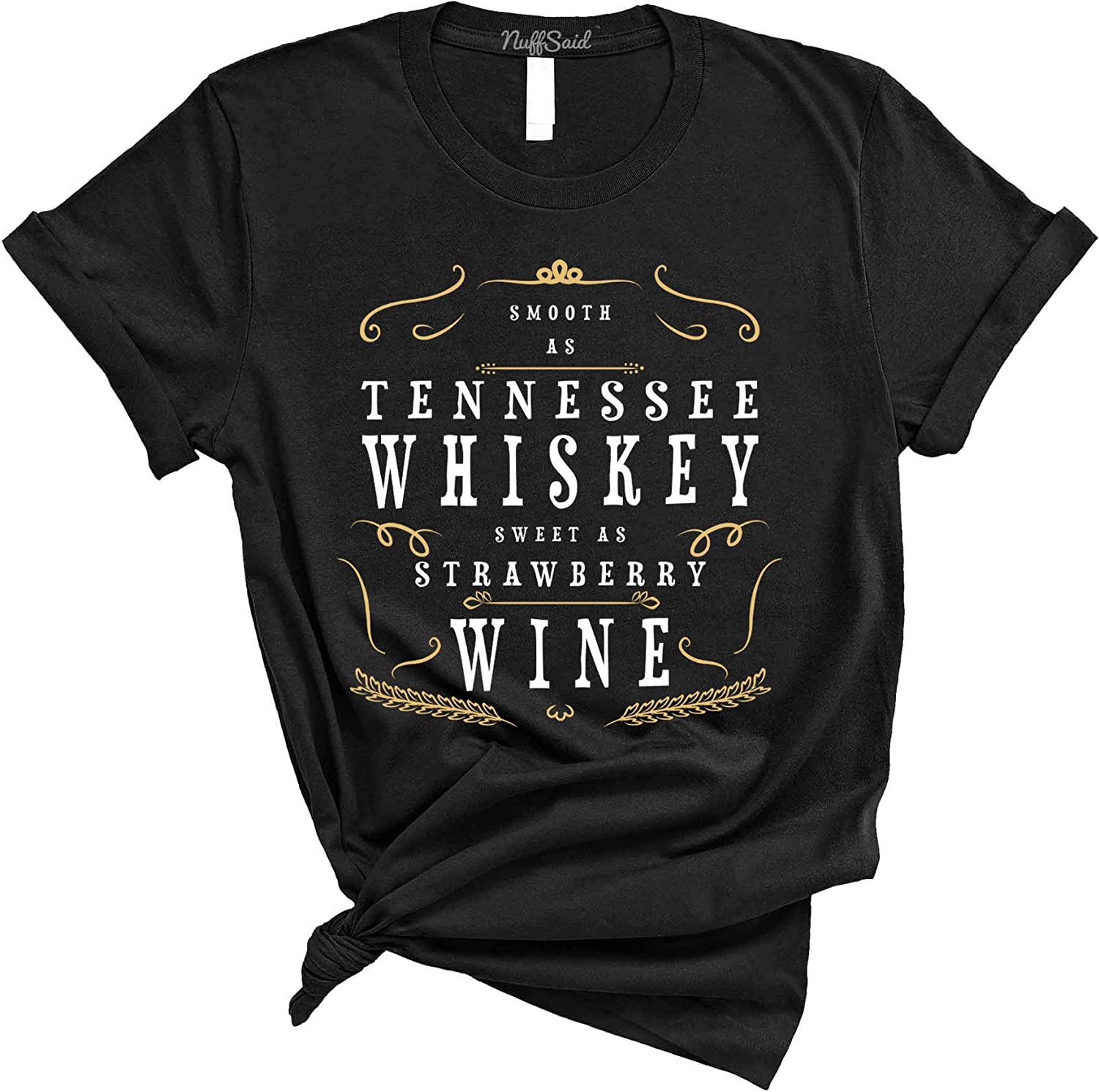 NuffSaid Smooth as Tennessee Whiskey, Sweet as Strawberry Wine T-Shirt - Country Music Tee