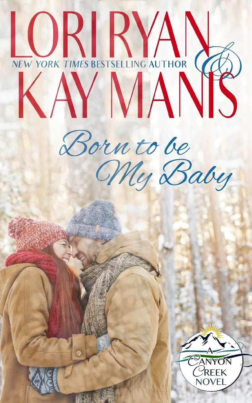 Born to be My Baby: A Small Town Romance (Canyon Creek, CO) (Volume 1) pdf