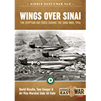 Wings Over Sinai: The Egyptian Air Force During The Sinai War, 1956 (Middle East@War Book 8) (English Edition)