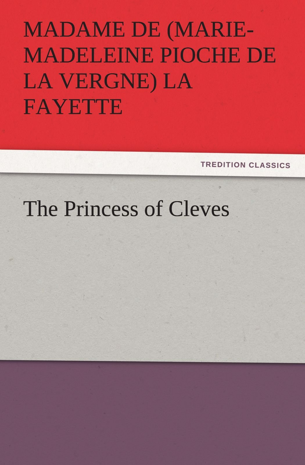 Read Online The Princess of Cleves (TREDITION CLASSICS) pdf