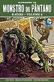 Monstro do Pântano - Raízes Volume 2