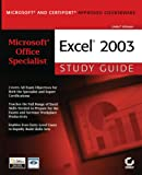 Microsoft Office Specialist: Excel 2003 Study Guide: Excel Study Guide